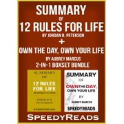 Summary of 12 Rules for Life: An Antidote to Chaos by Jordan B. Peterson + Summary of Own the Day, Own Your Life by Aubrey Marcus 2-in-1 Boxset Bundle - eBook
