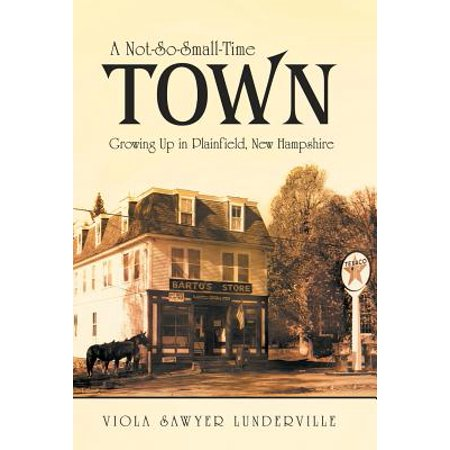 A Not-So-Small-Time Town : Growing Up in Plainfield, New Hampshire](Halloween Town New Hampshire)