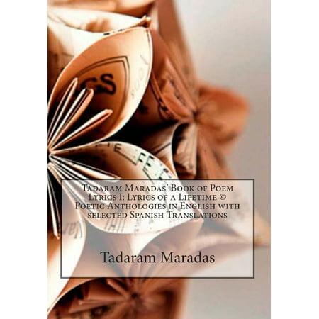 Tadaram Maradas Book Of Poem Lyrics I  Lyrics Of A Lifetime  C  Poetic Anthologies In English With Selected Spanish Translations