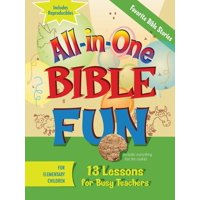 All-In-One Bible Fun for Elementary Children: Favorite Bible Stories : 13 Lessons for Busy Teachers