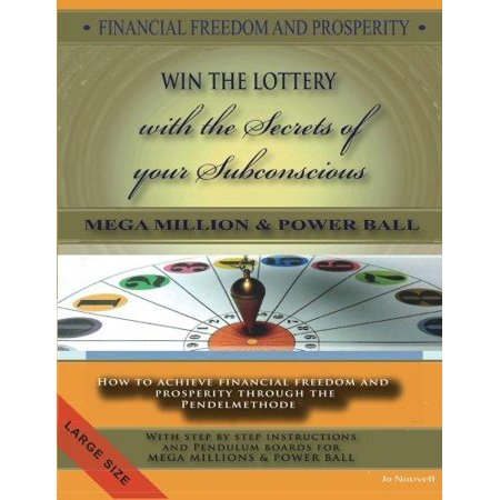 Financial Freedom And Prosperity How To Win The Lottery Megamillions Powerball   How To Achieve Financial Freedom And Prosperity Through The Pendelmet