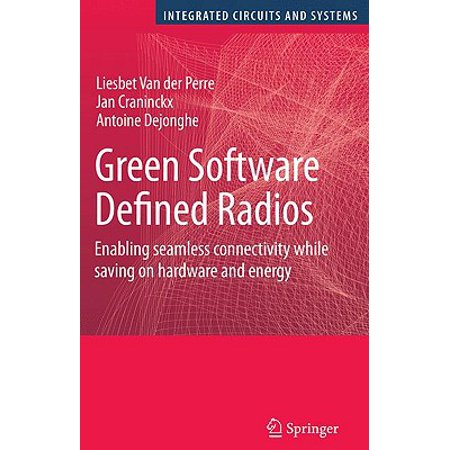 Green Software Defined Radios: Enabling seamless connectivity while saving on hardware and energy (Integrated Circuits and - Energy Saving System