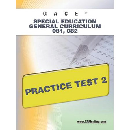 Gace Special Education General Curriculum 081, 082 Practice Test 2 ()