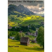 Gregoryi Tales: The Shaper of dreams - eBook