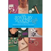 The Jewelry Making Handbook: Simple Techiniques and Step-By-Step Projects