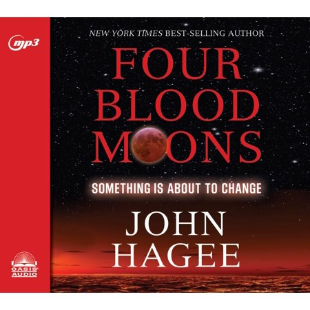 Four Blood Moons : Something Is About to Change