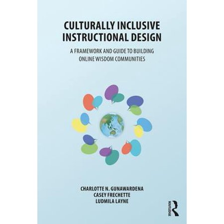 Culturally Inclusive Instructional Design : A Framework and Guide to Building Online Wisdom (Best Instructional Design Courses In India)
