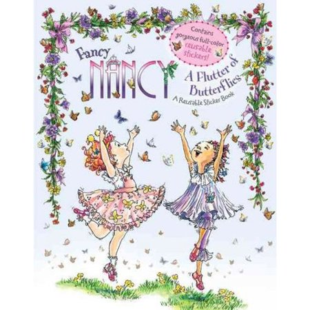 Fancy Nancy a Flutter of Butterflies: Reusable Sticker Book by