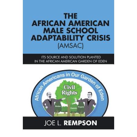 Adaptabilities Series (The African American Male School Adaptability Crisis (Amsac) -)