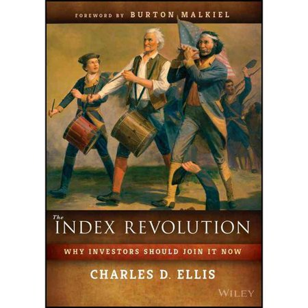 The Index Revolution  Why Investors Should Join It Now