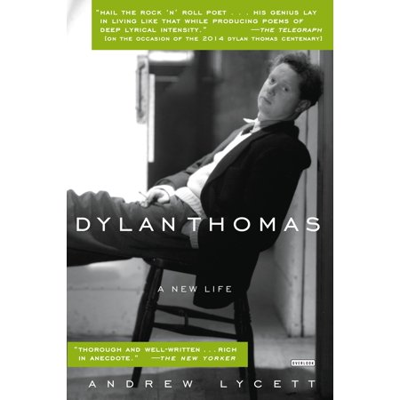 Dylan Thomas : A New Life (Dylan Thomas Force That Through The Green Fuse)