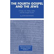 The Fourth Gospel and the Jews