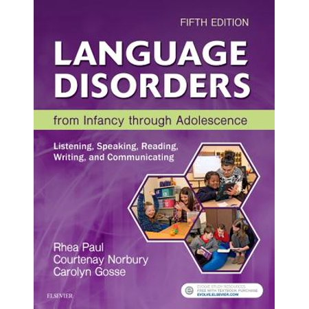 Language Disorders from Infancy Through Adolescence : Listening, Speaking, Reading, Writing, and (Assistive Technology For Speech And Language Disorders)