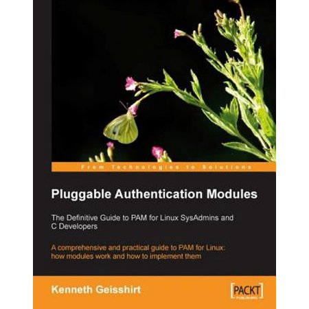 Pluggable Authentication Modules: The Definitive Guide to PAM for Linux SysAdmins and C Developers -