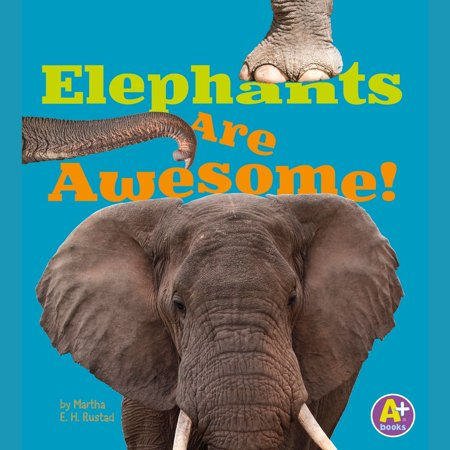 Elephants Are Awesome! - Audiobook