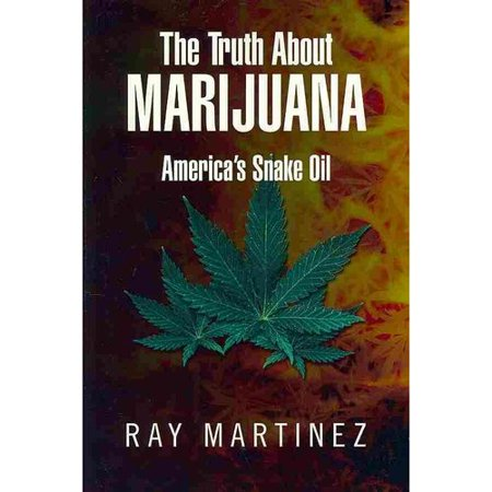 The Truth About Marijuana  Americas Snake Oil