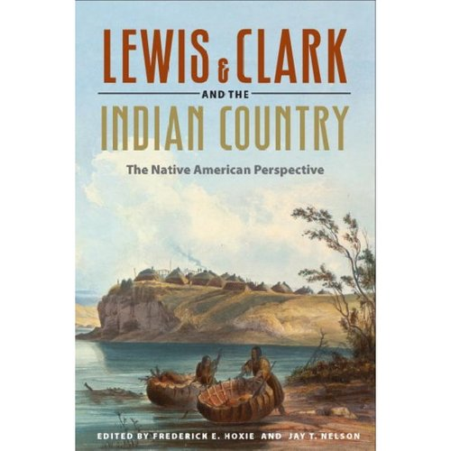 Lewis & Clark and the Indian Country: The Native American Perspective