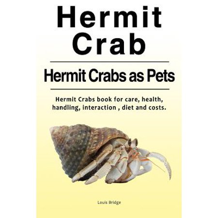 Halloween Hermit Crab Care (Hermit Crab. Hermits Crabs as Pets.Hermit Crabs Book for Care, Health, Handling, Interaction, Diet and)