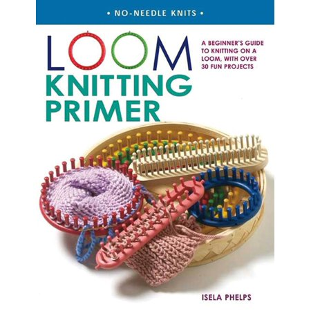Loom Knitting Primer A Beginner S Guide To Knitting On A Loom