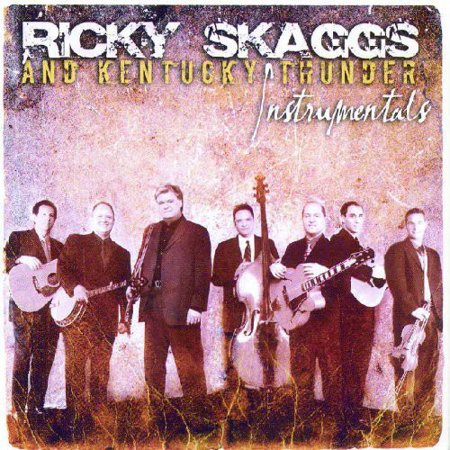 Ricky Skaggs and Kentucky Thunder Instrumentals