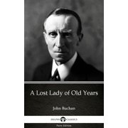 A Lost Lady of Old Years by John Buchan - Delphi Classics (Illustrated) - eBook