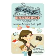 The Busy Mom's Book of Inspiration : Devotions to Renew Your Spirit
