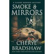 Sloane Monroe: Smoke and Mirrors (Paperback)