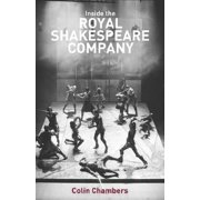 Inside the Royal Shakespeare Company : Creativity and the Institution