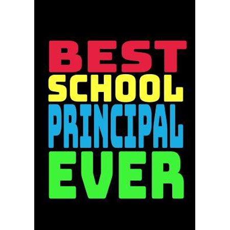 Best School Principal Ever : Blank Lined Journal Notebook Teacher Appreciation (Best Teacher Ever Award)