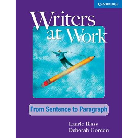 Writers at Work: From Sentence to Paragraph Student's Book and Writing Skills Interactive