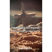 Determined to Be Desperate (Paperback)