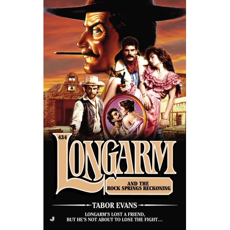 Longarm #434 : Longarm and the Rock Springs Reckoning ()