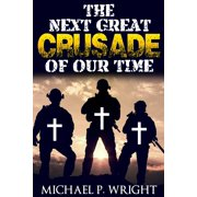 World Crusade: The Next Great Crusade of Our Time (Hardcover)
