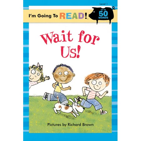 I'm Going to Read! Level 1 (Paperback): I'm Going to Read(r) (Level 1): Wait for Us! (Paperback) ()