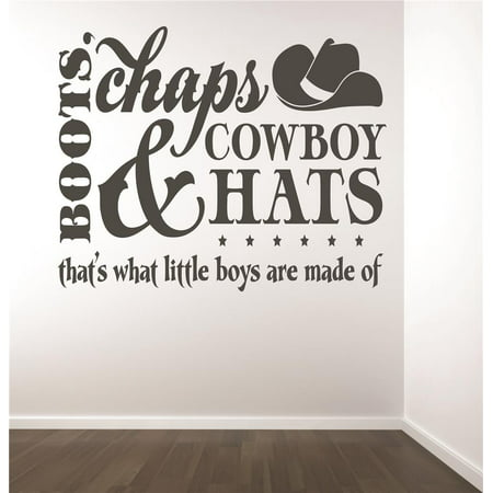Custom Wall Decal : Boots Chaps & Cowboy Hats Thats What Little Boys Are Made Of Baby Newborn Son Boy Infant Nursery Decor 20x20