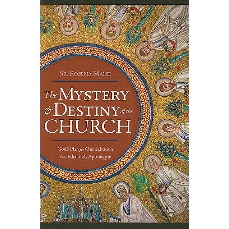 The Mystery and Destiny of the Church : God's Plan for Our Salvation -- From Eden to the Apocalypse](New Destiny Church Halloween)