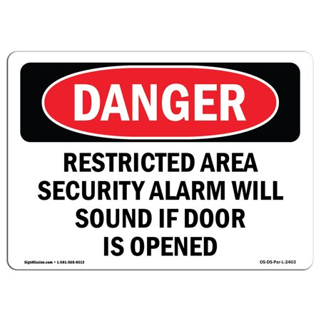 OSHA Danger Sign - Restricted Area Security Alarm Will Sound | Choose from: Aluminum, Rigid Plastic Or Vinyl Label Decal | Protect Your Business, Construction Site, Shop Area | Made in The