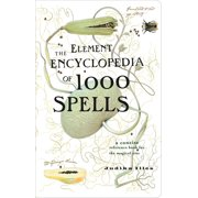 The Element Encyclopedia of 1000 Spells: A Concise Reference Book for the Magical Arts - eBook