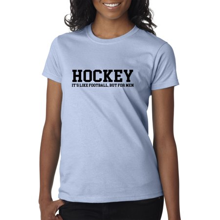 New Way - New Way 939 - Women s T-Shirt Hockey It s Like Football But For  Men 2XL Light Blue - Walmart.com 2f0c4cba6d
