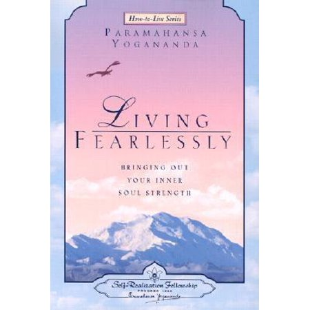 Fellowship Series - Living Fearlessly : Bringing Out Your Inner Soul Strength