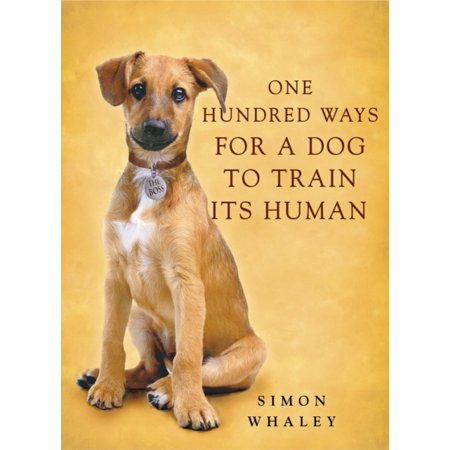 One Hundred Ways (One Hundred Ways for a Dog to Train Its Human)