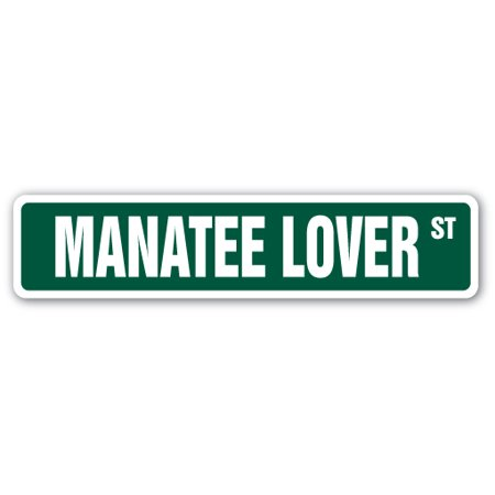 MANATEE LOVER Street Sign florida mammal sea cow herbivorous | Indoor/Outdoor |  24