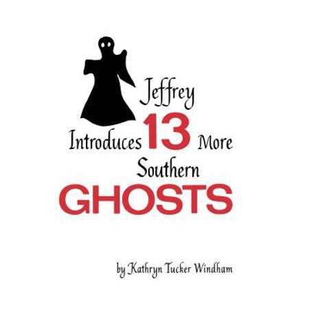 Jeffrey Introduces Thirteen More Southern Ghosts - eBook