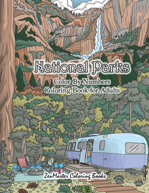 Adult Color By Number Coloring Books: National Parks Color By Numbers Coloring  Book For Adults : An