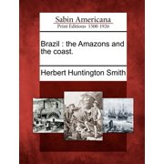 Brazil : The Amazons and the Coast.