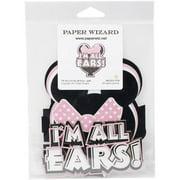 I'm All Ears** - Paper Wizard Die-Cut
