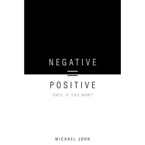 Negative = Positive: Only If You Want