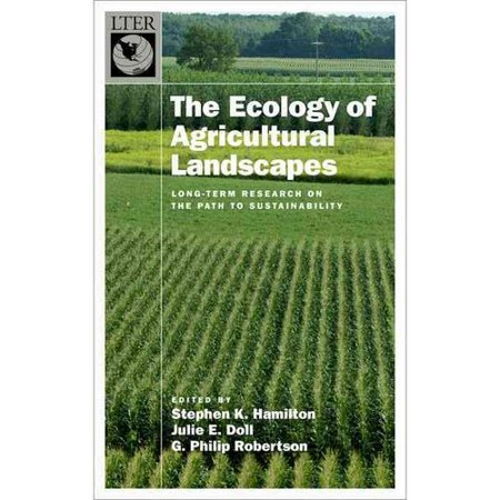 The Ecology of Agricultural Landscapes: Long-Term Research on the Path to Sustainability by