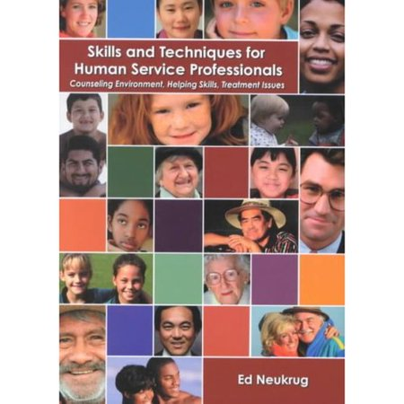 Skills And Techniques For Human Service Professionals By Ed Neukrug