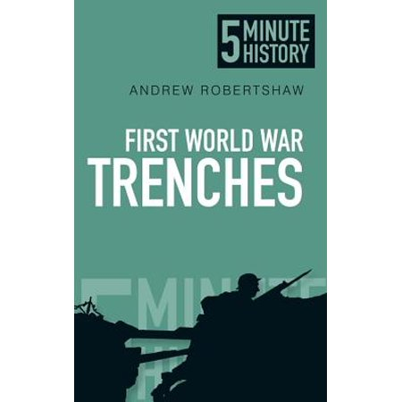 5 Minute History: First World War Trenches ()